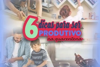 6 dicas para ser produtivo na quarentena