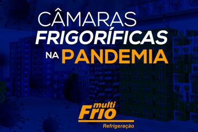 Câmaras Frigoríficas na Pandemia