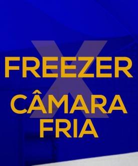 Freezer X Câmara Fria: Saiba qual é a melhor opção!